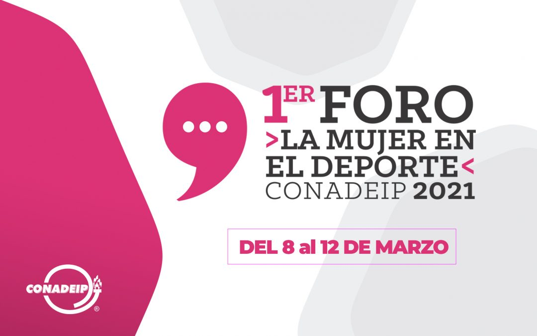 """Inscríbete a los talleres del Primer Foro """"La mujer en el deporte"""" CONADEIP 2021"""