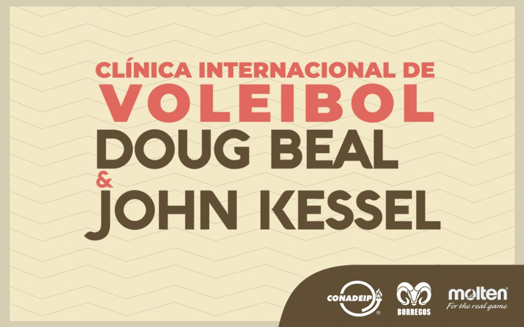La CONADEIP y Tec de Monterrey Campus Querétaro presentan Clínica Internacional de Voleibol con Doug Beal y John Kessel